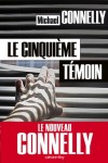 Le cinquieme témoin - Michael Connelly