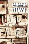 Méfaits divers - Hubert Prolongeau
